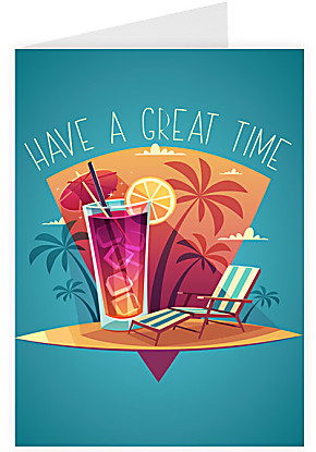 Greeting card Have a great time
