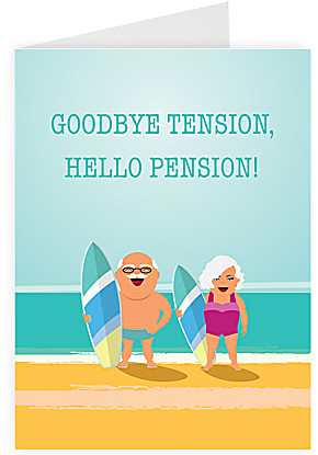 Greeting card Goodbye tension, hello pension