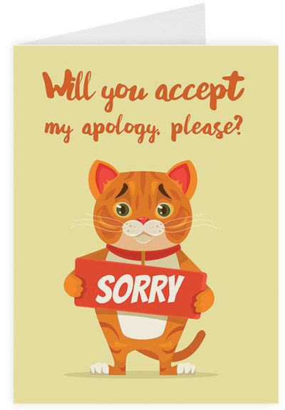 Will you accept my apology please