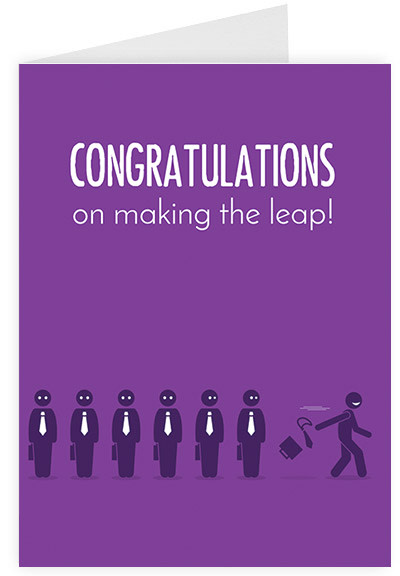 Congratulations on making the leap