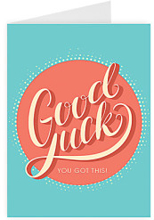 Good luck - You got this